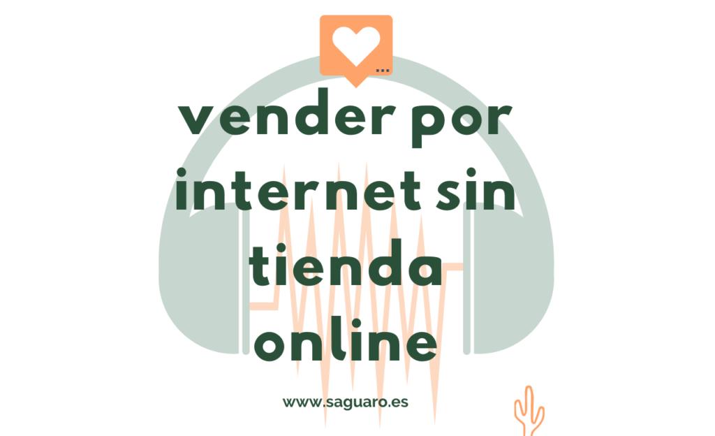 Es posible vender a través de internet sin necesidad de tener una tienda online. Facebook, Instagram, Whatsapp o Bizum son tus aliados